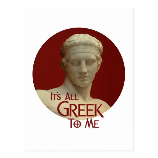 It's All Greek to Me Postcard