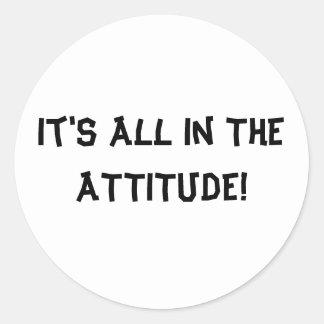 It's All In The ATTITUDE! Sticker
