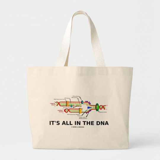It's All In The DNA Molecular Biology Humour Large Tote Bag