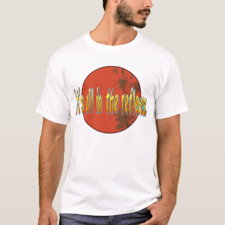It's all in the reflexes. T-Shirt