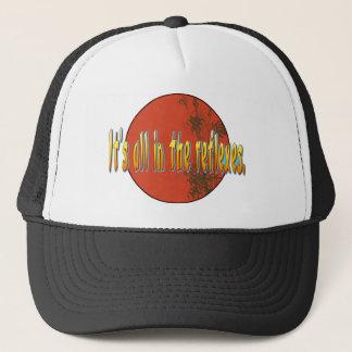 It's all in the reflexes. trucker hat