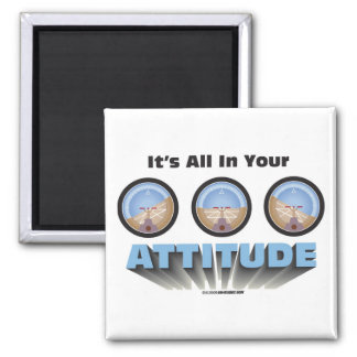 It's all in your attitude square magnet