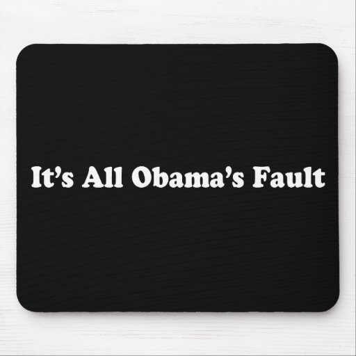 It's All Obama's Fault Mouse Mats