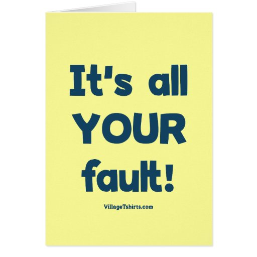 It's All Your Fault Cards