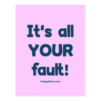 It's All Your Fault Postcard
