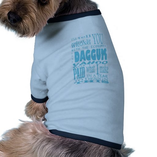 It's Always Been The Economy! Dog Shirt
