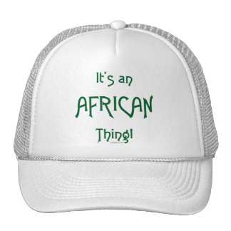 It's an African Thing Cap