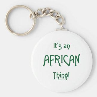 It's an African Thing Key Chain