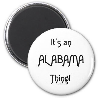 It's an Alabama Thing! Magnet