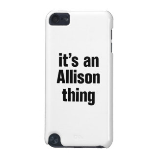 its an allison thing iPod touch 5G cover