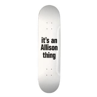 its an allison thing skateboard