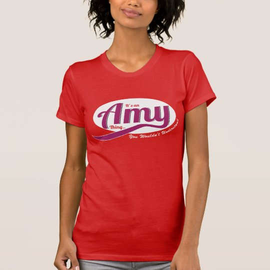 It's an Amy Thing, You Wouldn't Understand T-Shirt