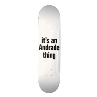 its an andrade thing 19.7 cm skateboard deck