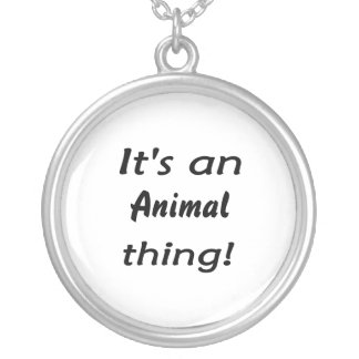 It's an animal thing! round pendant necklace