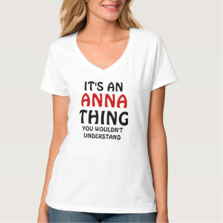 It's an Anna thing you wouldn't understand T-Shirt