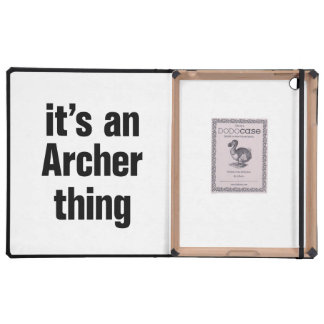 its an archer thing cases for iPad