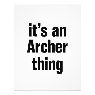 """its an archer thing 8.5"""" x 11"""" flyer"""