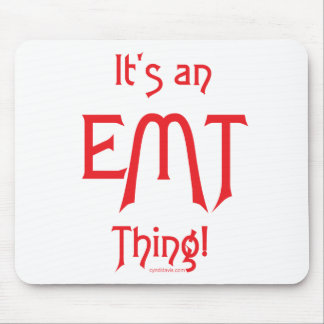 It's an EMT Thing! Mouse Mat