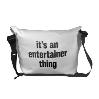 its an entertainer thing messenger bags