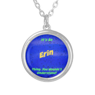 It's An Erin Thing. You Wouldn't Understand! Round Pendant Necklace