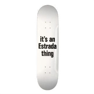 its an estrada thing skate decks