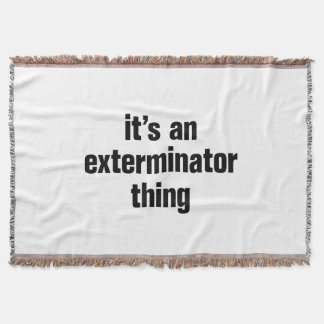 its an exterminator thing