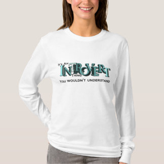 It's an Introvert Thing Shirt