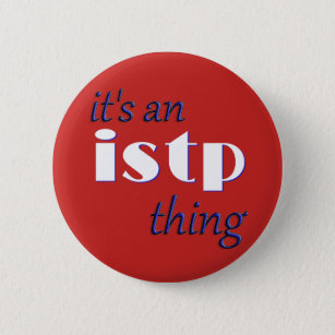 Its an ISTP thing! MBTI 6 Cm Round Badge