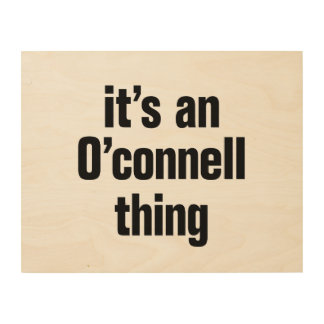 its an o connell thing wood print