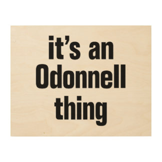 its an odonnell thing wood prints