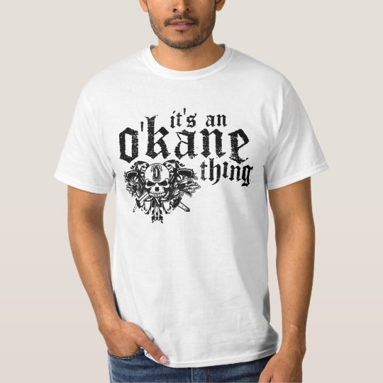 It's An O'Kane Thing T-Shirt
