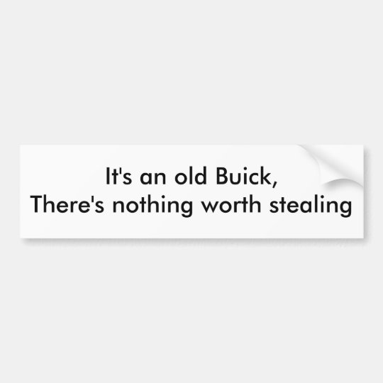"""It's an old Buick..."" Bumper Sticker"