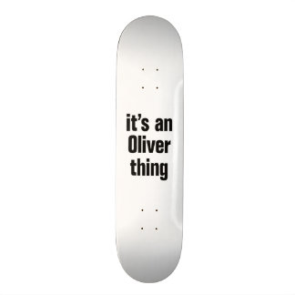 its an oliver thing 21.6 cm skateboard deck