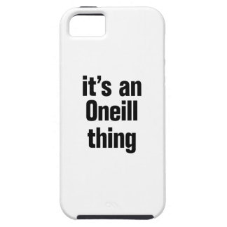 its an oneil thing iPhone 5 cover