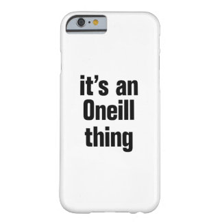 its an oneil thing barely there iPhone 6 case