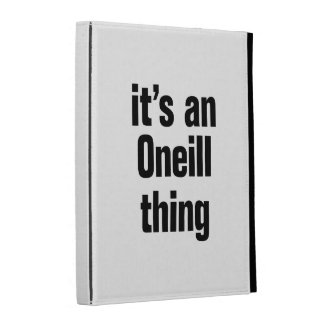 its an oneil thing iPad folio case
