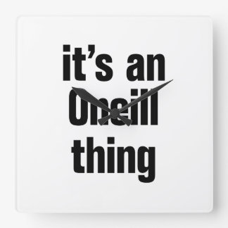 its an oneil thing clocks