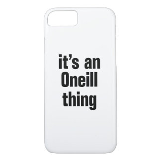 its an oneil thing iPhone 7 case