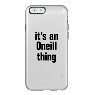 its an oneil thing incipio feather® shine iPhone 6 case