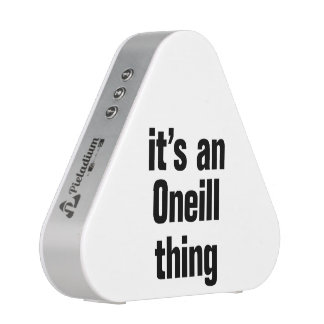its an oneil thing bluetooth speaker