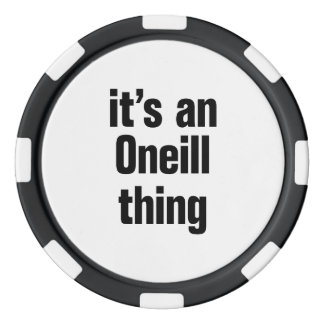 its an oneil thing poker chips