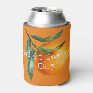 It's An Orange Day Can Cooler