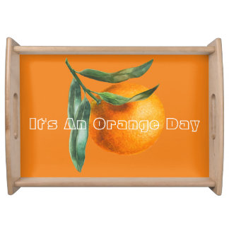 It's An Orange Day Serving Tray