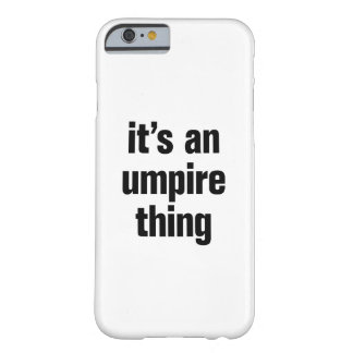 its an umpire thing barely there iPhone 6 case