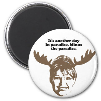 It's another day in Paradise. Minus the paradise 6 Cm Round Magnet