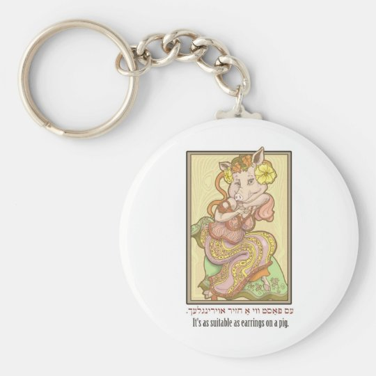 It's as suitable as earrings on a pig. key ring