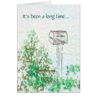It's been a long time... greeting card