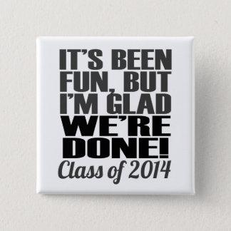 It's Been Fun, Class of 2014 Graduation Seniors 15 Cm Square Badge
