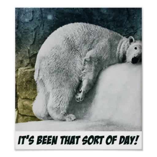 It's Been That Sort Of Day - Poster
