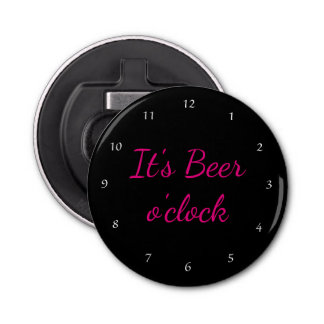 It's Beer O'Clock! Bottle Opener